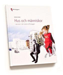 Bild på Hus och människor : personer i det moderna Riksbyggen